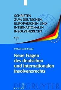 Neue Fragen Des Deutschen Und Internationalen Insolvenzrechts: Insolvenzrechtliches Symposium Der Hanns-Martin Schleyer-Stiftung in Kiel 10./11. Juni