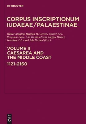 Caesarea and the Middle Coast  1121-2160 (Corpus Inscriptionum Judaeae Palaestinae)