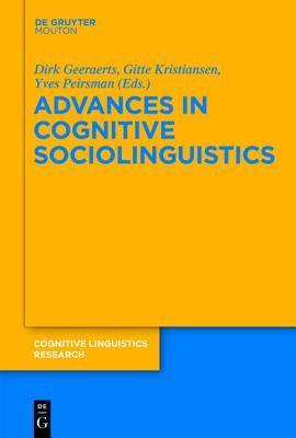 Advances in Cognitive Sociolinguistics (Cognitive Linguistic Research)