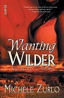 Wanting Wilder