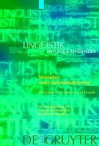Wortarten Und Grammatikalisierung. Perspektiven In System Und Erwerb