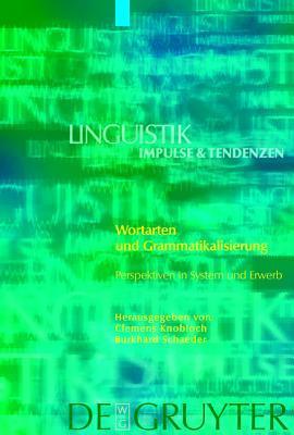 Wortarten Und Grammatikalisierung. Perspektiven In System Und Erwerb (Linguistik   Impulse & Tendenzen)