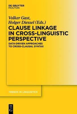 Clause Linkage in Cross-Linguistic Perspective - Data-Driven Approaches to Cross-Clausal Syntax