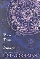 Venus Trines at Midnight: Love Poems from Linda Goodman