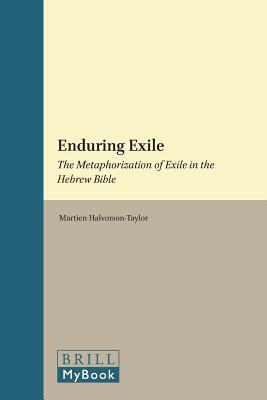 Enduring Exile: The Metaphorization of Exile in the Hebrew Bible