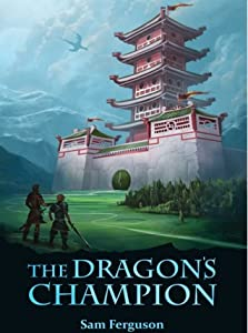 The Dragon's Champion (The Dragon's Champion, #1)