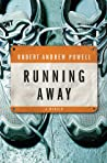 Running Away by Robert Andrew Powell