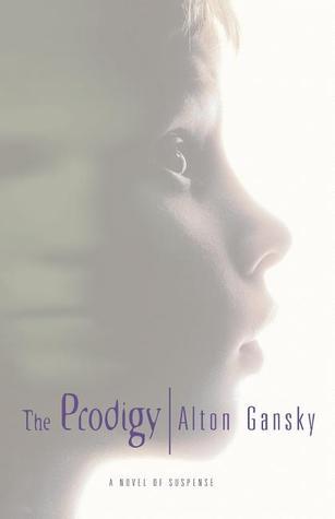 The Prodigy by Alton Gansky