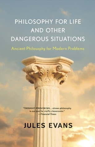 Philosophy-for-Life-and-Other-Dangerous-Situations-Ancient-Philosophy-for-Modern-Problems
