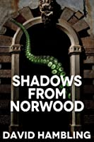 Shadows from Norwood  (AKA The Dulwich Horror & Others)