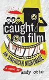 Caught on Film: An American Nightmare