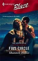Full Circle (White Star, #5) (Harlequin Blaze, No. 254)