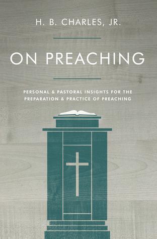 On Preaching by H.B. Charles Jr.