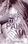 Break My Fall (No Limits, #1)