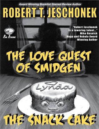 The Love Quest of Smidgen: The Snack Cake