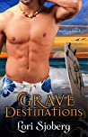 Grave Destinations by Lori Sjoberg