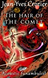 The hair of the comet by Jean-Yves Crozier