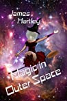Magic in Outer Space by James Hartley