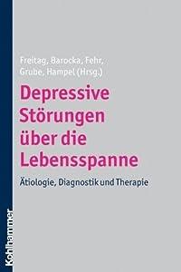 Depressive Störungen über die Lebensspanne: Ätiologie, Diagnostik und Therapie