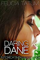 Daring Dane (Intoxicating Passion, #3)