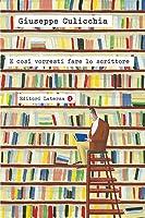 E così vorresti fare lo scrittore