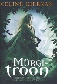 Mürgitroon (Moorehawkei triloogia #1)  by  Celine Kiernan