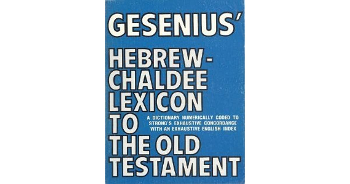 Gesenius' Hebrew and Chaldee lexicon to the Old Testament