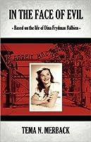 In the Face of Evil: Based on the Life of Dina Frydman Balbien