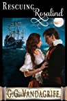 Rescuing Rosalind (Six Rogues and Their Ladies #4)