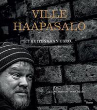 """""""Et kuitenkaan usko..."""" – Ville Haapasalon varhaisvuodet Venäjällä"""