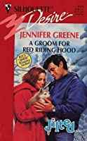 Groom For Red Riding Hood (Jilted!) (Silhouette Desire, No 893)