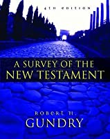 A Survey of the New Testament: 4th Edition
