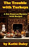 The Trouble with Turkeys (Zoe Donovan Mystery #2)