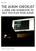 The Album Checklist: A Guide and Workbook to Help You Plan Your Album