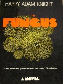 The Fungus by Harry Adam Knight