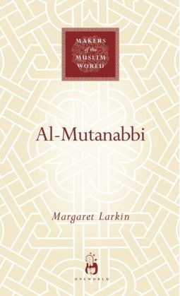 Al-Mutanabbi - Voice of the 'Abbasid Poetic Ideal
