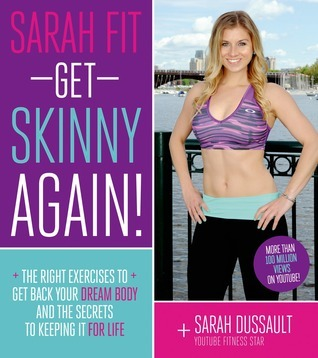 Sarah-Fit-Get-Skinny-Again-The-Right-Exercises-to-Get-Back-Your-Dream-Body-and-the-Secrets-to-Living-a-Fit-Life