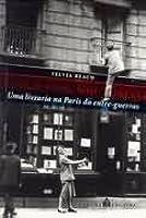 Shakespeare and Company: uma livraria na Paris do entre-guerras