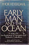Early Man and the Ocean by Thor Heyerdahl