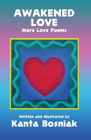 Awakened Love by Kanta Bosniak