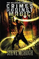 Crimes Against Magic (Hellequin Chronicles, #1)