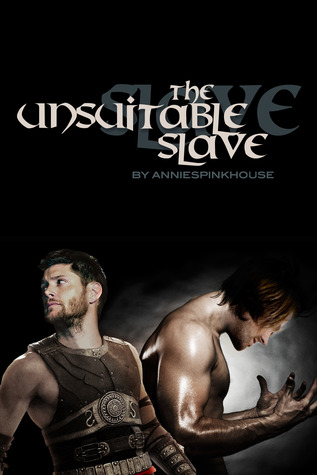 The Unsuitable Slave by anniespinkhouse
