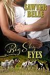 Big Sky Eyes by Sawyer Belle