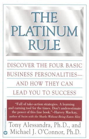 The-Platinum-Rule-Discover-the-Four-Basic-Business-Personalities-And-How-They-Can-Lead-You-to-Success