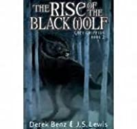 The Rise of the Black Wolf (Grey Griffins, #2)