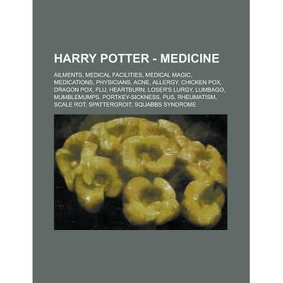 Harry Potter - Medicine: Ailments, Medical Facilities
