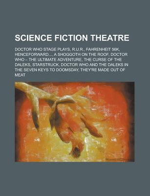 Science Fiction Theatre: R.U.R., Fahrenheit 56K, Henceforward..., a Shoggoth on the Roof, Starstruck, They're Made Out of Meat
