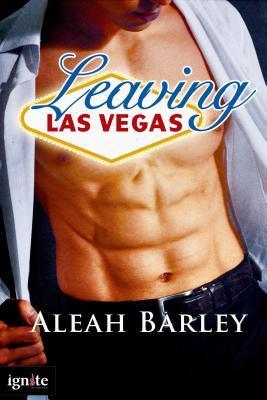 Leaving Las Vegas by Aleah Barley