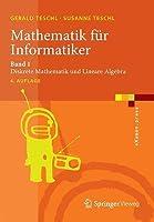 Mathematik Fur Informatiker: Band 1: Diskrete Mathematik Und Lineare Algebra