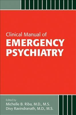 Clinical Manual of Emergency Psychiatry, Second Edition